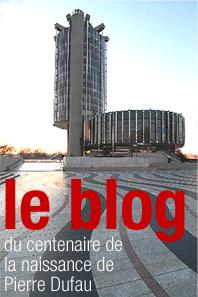 Le blog du centenaire de la naissance de Pierre Dufau